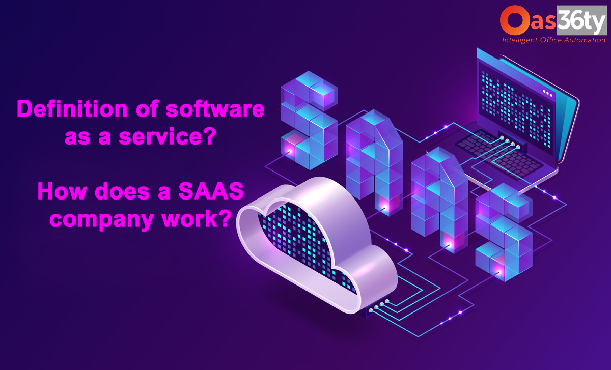 Definition of software as a service? How does a SAAS company work?
